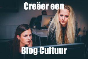 Creëer een blog cultuur