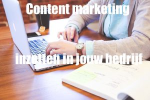 content marketing inzetten in jouw bedrijf